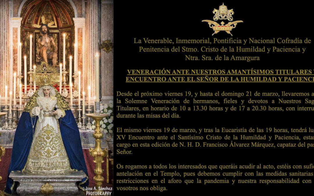 XV Encuentro ante el Stmo. Cristo de la Humildad y Paciencia y Veneración a Nuestros Amantísimos Titulares.